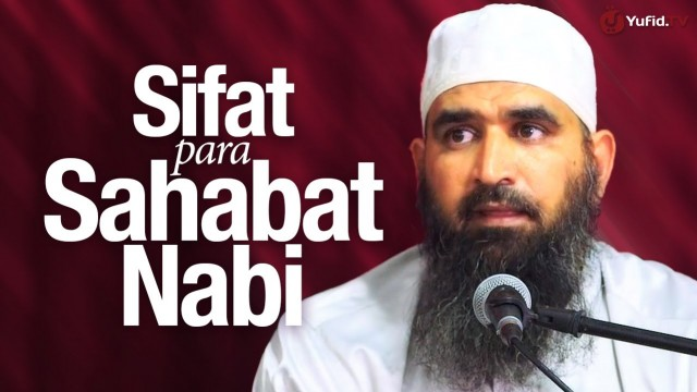 Sifat Para Sahabat Nabi Muhammad – Syaikh Dr. Malik Husain Sya'ban