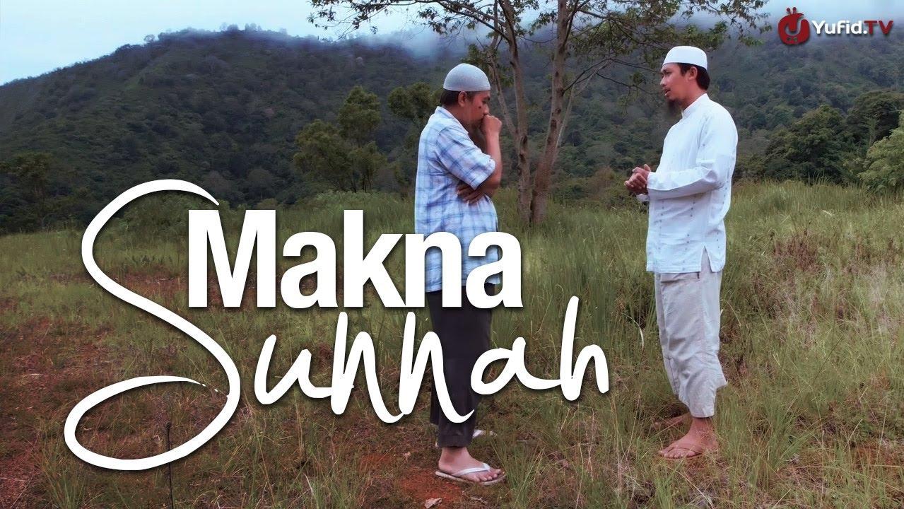 Apakah Makna Sunnah? – Ustadz Abdurrahman Thoyyib, Lc ...