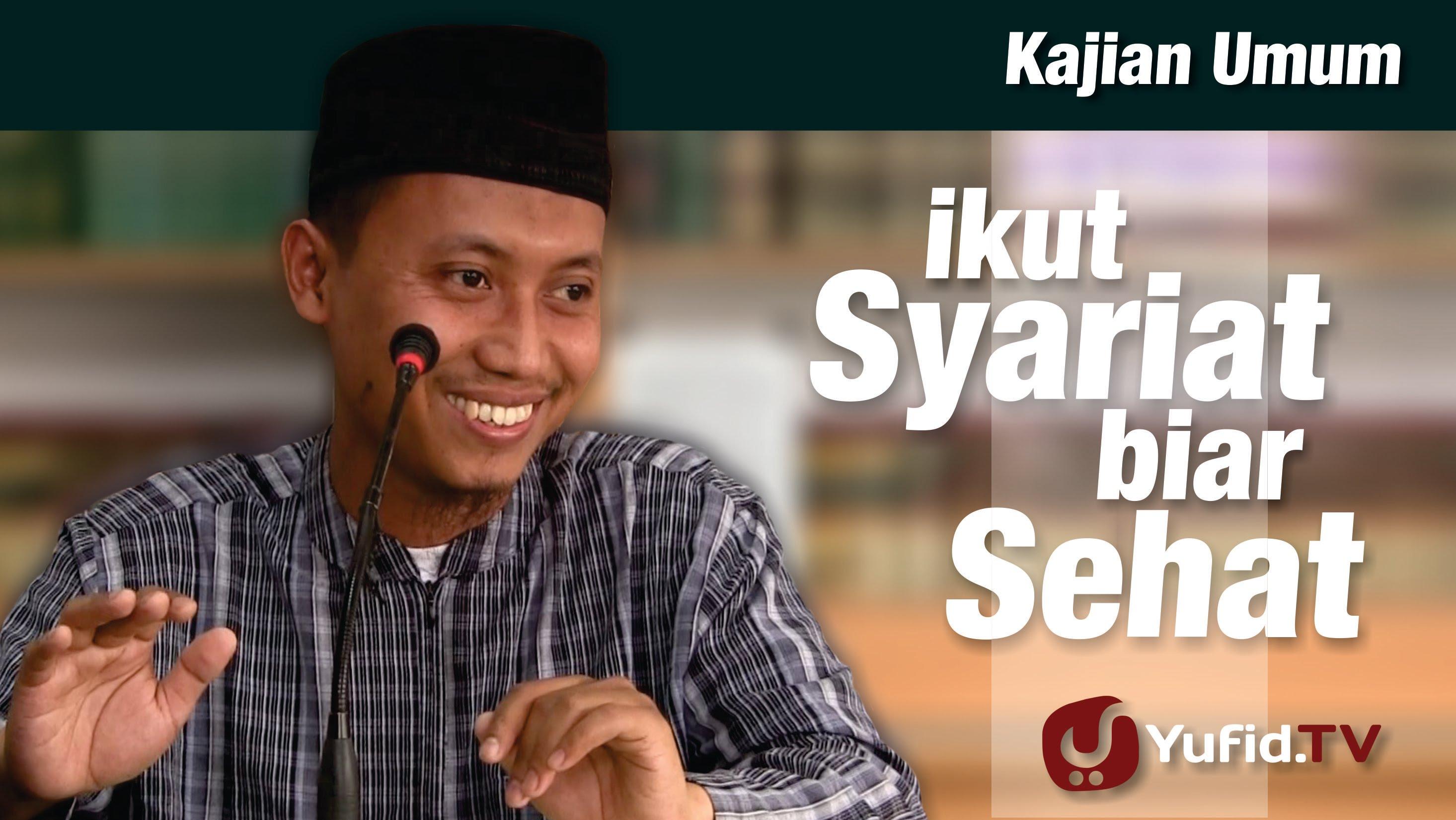 kajian islam ikut syariat biar sehat ustadz ammi nur