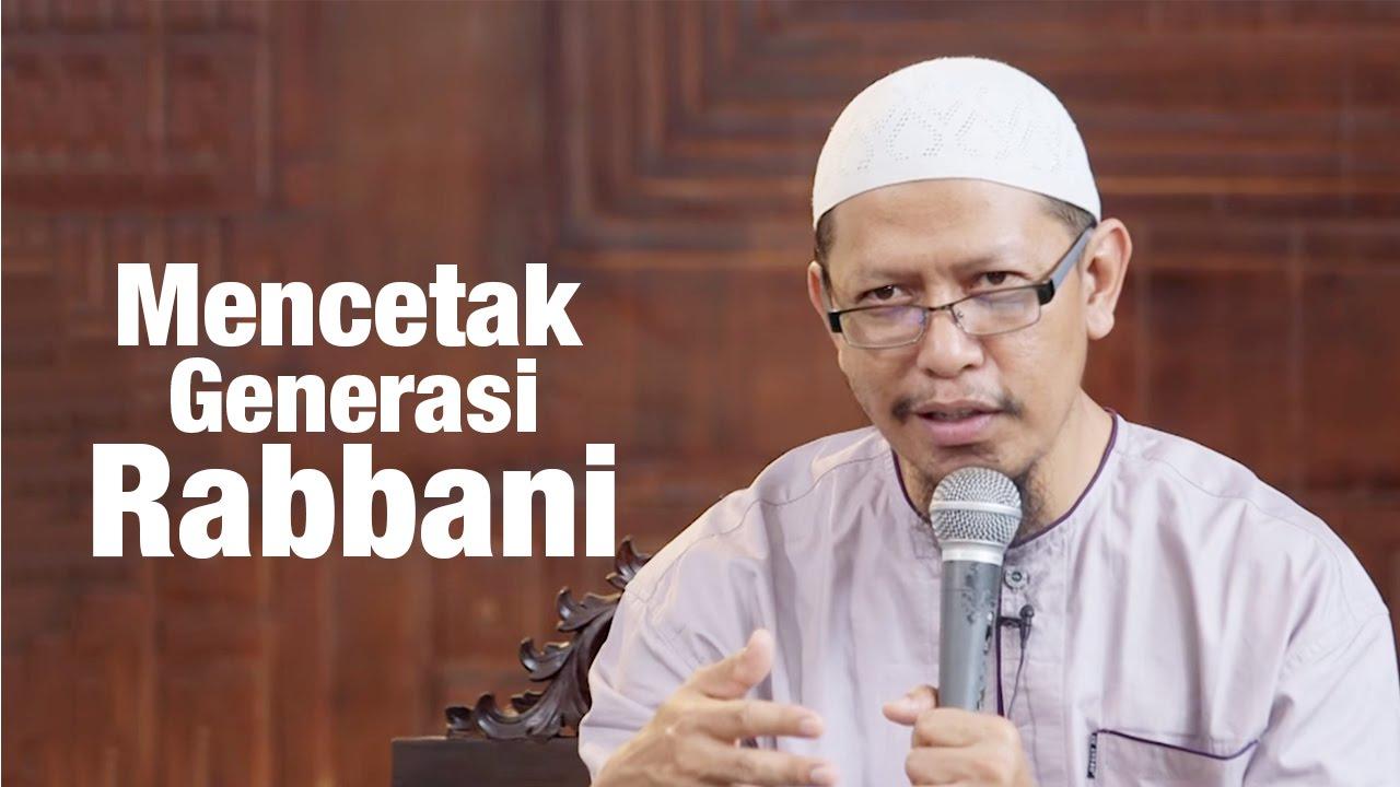 Mencetak Generasi Rabbani – Ustadz Abu Ihsan | Yufid TV ...
