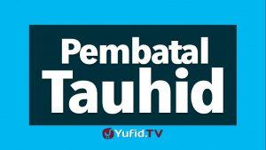 Pembatal Tauhid