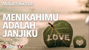 Mutiara Hikmah: Menikahimu Adalah Janjiku – Ustadz DR Syafiq Riza Basalamah, MA