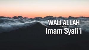 Wali Allah Menurut Imam Syafi'i – Ustadz Ahmad Zainuddin Al-Banjary
