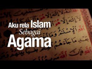 Ceramah Agama Islam: Aku Rela Islam Sebagai Agama – Ustadz Ahmad Zainuddin, Lc