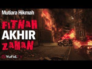 Mutiara Hikmah: Fitnah Akhir Zaman – Ustadz Zainal Abidin, Lc