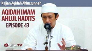 Aqidah Imam Ahlul Hadits : Abu Bakar Ash- Shiddiq – Ustadz Abdurrahman Thoyyib, Lc