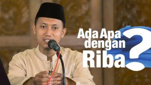 Ada Apa Dengan Riba? (AADR) – Ustadz Ammi Nur Baits