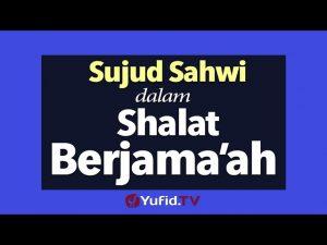 Panduan Ibadah: Sujud Sahwi dalam Shalat Berjamaah