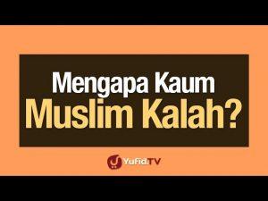 Mengapa Kaum Muslim Kalah