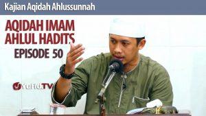 Aqidah Imam Ahlul Hadits : Sikap Bijak pada Pemimpin Muslim (2) – Ustadz Abdurrahman Thoyyib, Lc