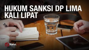 Konsultasi Syariah: Hukum Sanksi DP Lima Kali Lipat – Ustadz Abdul Barr Kaisinda