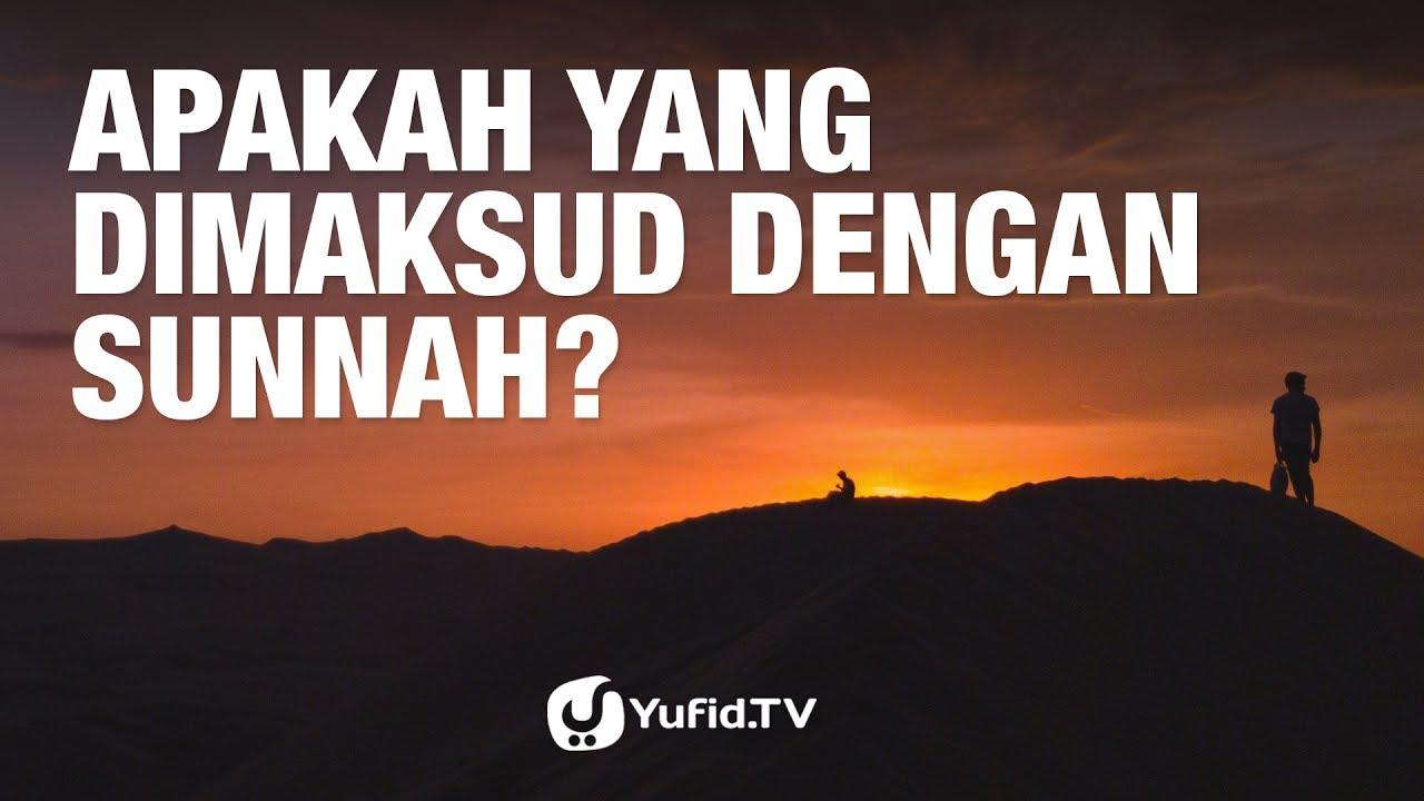 Tanya Jawab: Apakah Yang Dimaksud Dengan Sunnah? - Ustadz ...