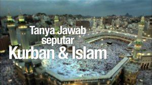 Tanya Jawab seputar Kurban dan Islam – Ustadz Mizan Qudsiyah, Lc