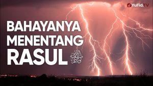 Ceramah Agama: Bahayanya Menentang Rasulullah – Ustadz Mizan Qudsiyah, Lc., MA