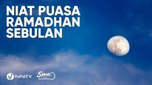 Niat Puasa Ramadhan Sebulan yang Benar – Ustadz Badrusalam, Lc. – 5 Menit yang Menginspirasi