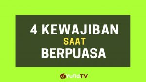 4 Kewajiban Saat Berpuasa – Poster Dakwah Yufid TV
