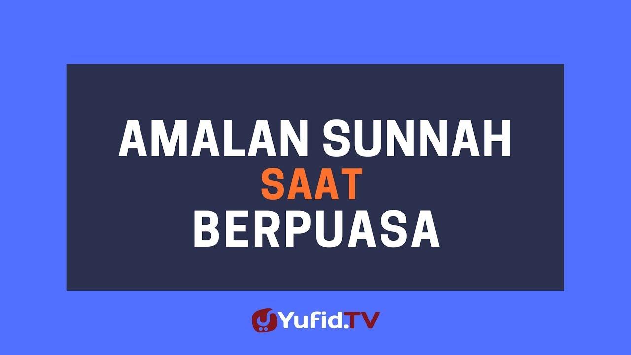 Amalan Bulan Ramadhan: Amalan Sunnah Saat Berpuasa ...