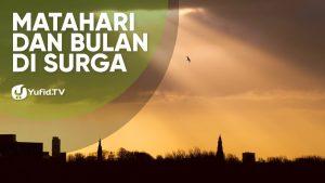 Matahari dan Bulan di Surga – Poster Dakwah Yufid TV