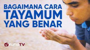 Tata Cara Tayamum & Doa Tayamum yang Benar Sesuai Tata Cara Tayamum Nabi Muhammad