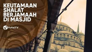 Keutamaan Shalat Berjamaah Di Masjid – Poster Dakwah Yufid TV
