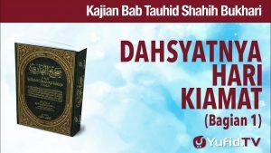 Ceramah Agama: Dahsyatnya Hari Kiamat (Bagian 1) – Ustadz Mizan Qudsiyah, Lc., M.A