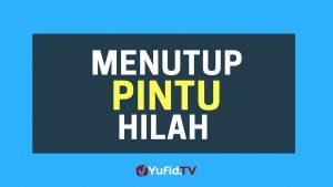 Menutup Pintu Hilah – Poster Dakwah Yufid TV